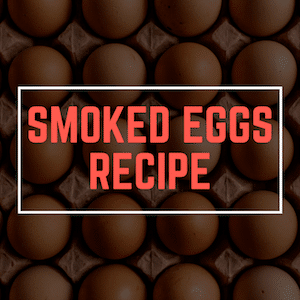 Everything You Need To Know About Smoked Eggs