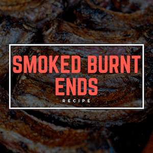 Smoked Burnt Ends (You Won't Even Want The Brisket After Eating These!)