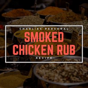Smoked Chicken Rub (You Will Never Want To Marinade Again)