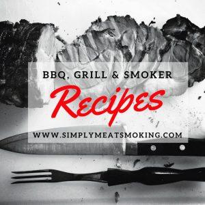 BBQ, Grill & Smoker Recipes