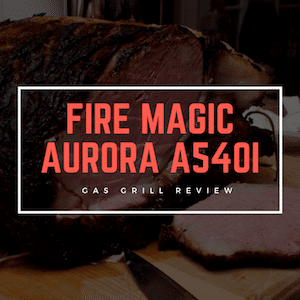 Grill Review The Fire Magic Aurora A540i
