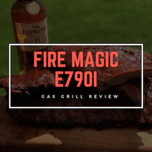 Grill Review The Fire Magic E790i (Aurora) Propane Gas Grill