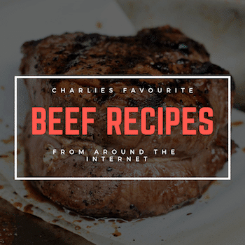 Charlies Favourite Recipes: The Beef Recipe Edition