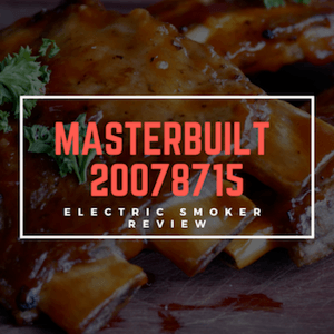 The Masterbuilt 20078715 Electric Smoker Review [March 2019] 1