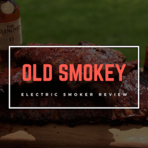 Old Smokey Electric Smoker Review [March 2019]