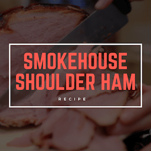 Smokehouse Shoulder Ham