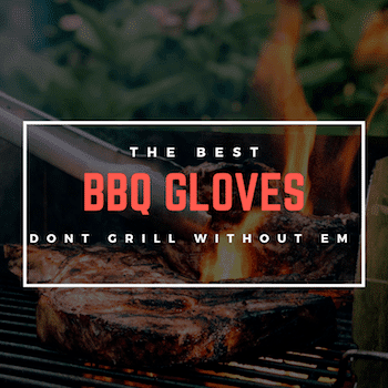 The Best BBQ Gloves 2019: Buyers Guide And Review