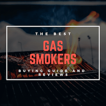 Best Natural Gas Smoker of 2019 – Buyer's Guide and Reviews