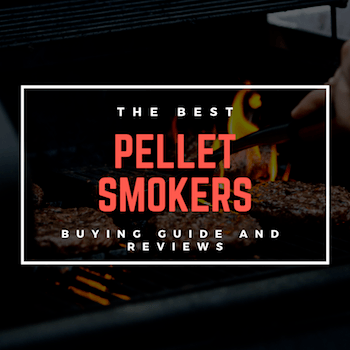 The Best Pellet Smoker Reviews of 2019 – Buyer's Guide and Reviews