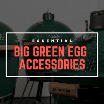 All The Big Green Egg Accessories You Could Ever Need