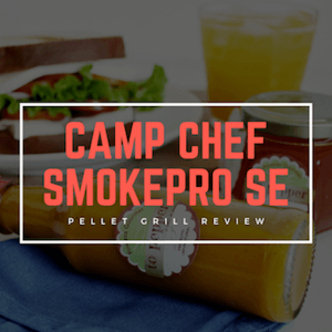 Camp Chef SmokePro SE Review [Mar 2019]