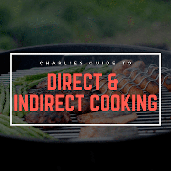 Direct Vs. Indirect Cooking (The Simple Way To Learn) [March 2019]
