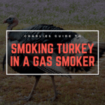 How To Smoke Turkey in a Gas Smoker