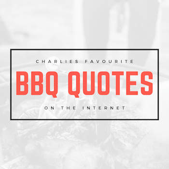 Charlies Favourite BBQ Quotes of 2019 [Dad Joke Lovers Welcome]