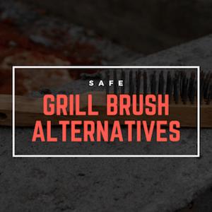 The Best Grill Brush Alternatives