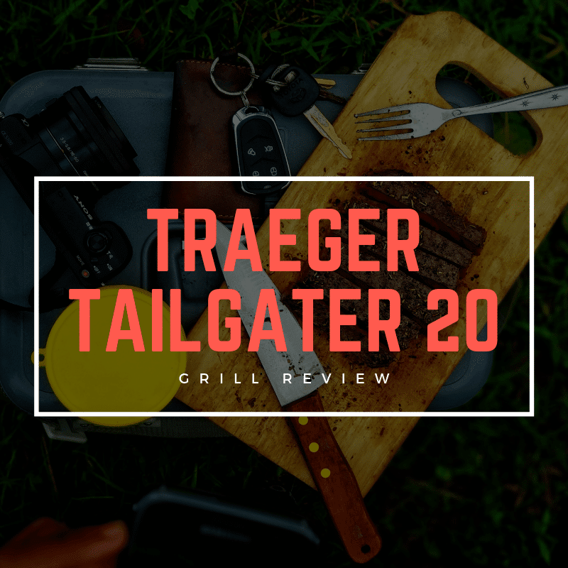 Traeger Tailgater 20 Series Review [March 2019]