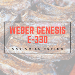 Weber Genesis E-330 Grill Review