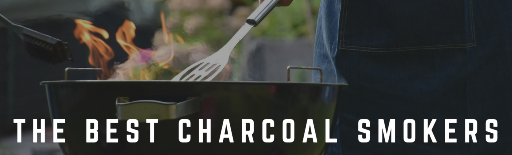 The Best Charcoal Smokers