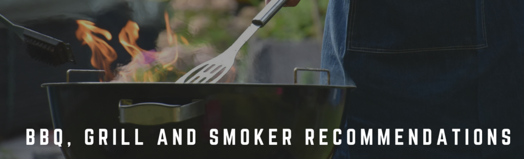 BBQ, Grill and Smoker Recommendations