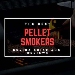 Best Pellet Smoker Reviews