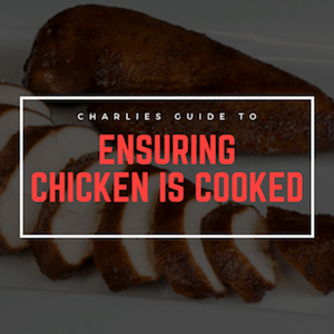 How To Ensure Your Chicken is Cooked