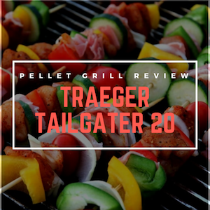 Traeger Tailgater 20 Review