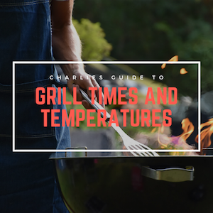 Grill Times and Temperatures Guide