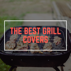 The best Grill Covers