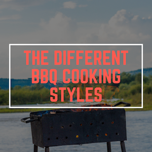 BBQ Cooking Styles