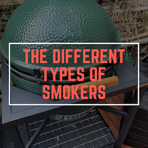 The 9 Different Types of Smokers