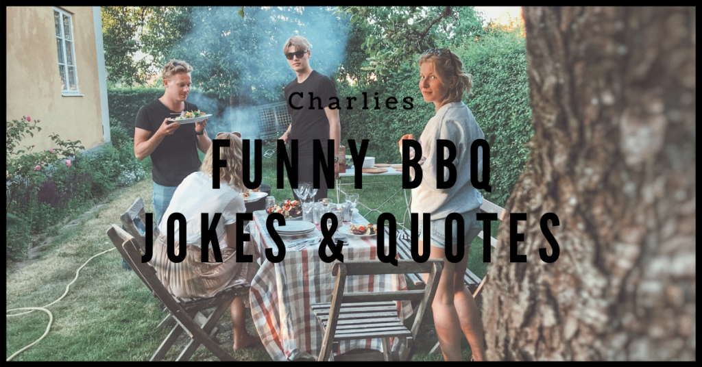 Charlies funny bbq quotes