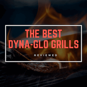 The Best Dyna Glo Grills
