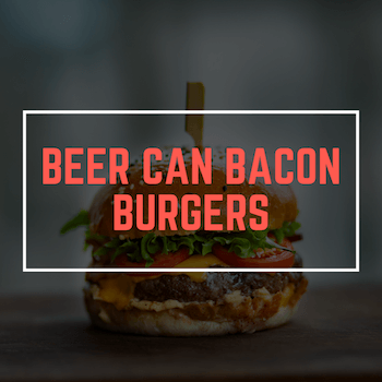 Beer-Can-Bacon-Burger-1
