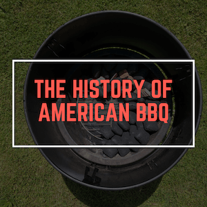 The History of American BBQ