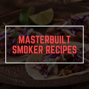 Masterbuilt Smoker Recipes