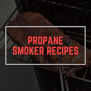 Propane Smoker Recipes