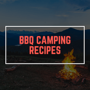 BBQ Camping Recipes