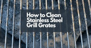 How to Clean a Stainless Stain Grill Grates(2)(1)