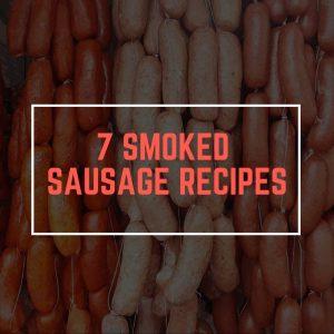 7 Smoked Sausage Recipes(1)