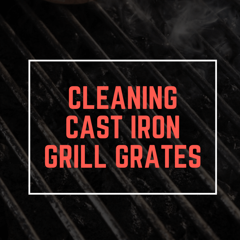 Cleaning Cast Iron grill grates(1)