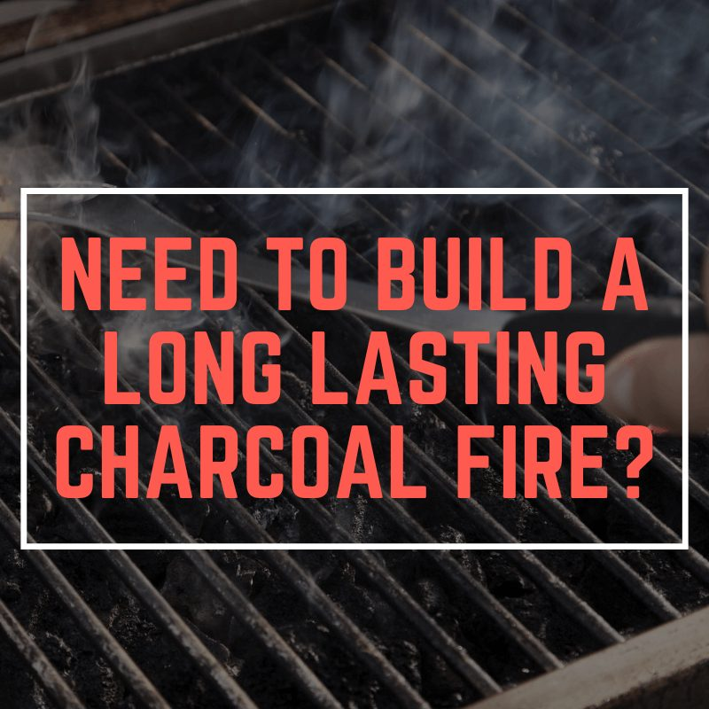 how to keep a charcoal grill going for hours