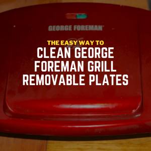 easy way to clean george foreman grill