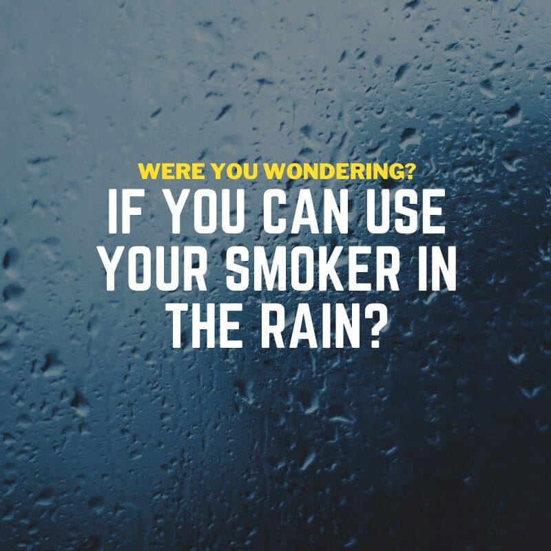 smoking meat in the rain